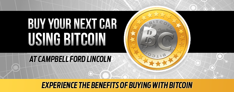 Buy Your Next Car Using Bitcoin At Campbell Ford Lincoln
