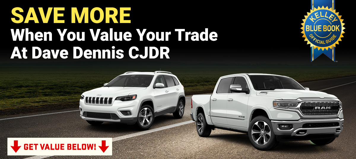 Save More When You Value Your Trade At Dave Dennis CJDR
