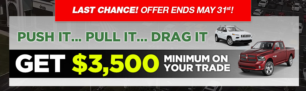 GET $3,500 MINIMUM ON YOUR TRADE