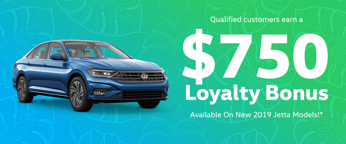 Qualified customers earn a $750 Loyalty Bonus on a new 2019 Jetta! Header