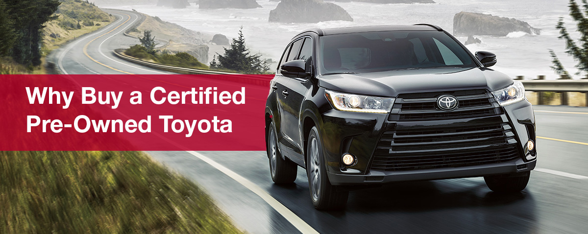 Why Buy A Toyota Certified Pre-Owned Vehicle?