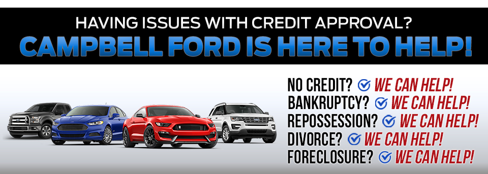 Having Issues With Credit Approval? Campbell Ford is Here to Help!