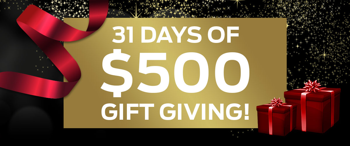 31 DAYS OF $500 GIFT GIVING!