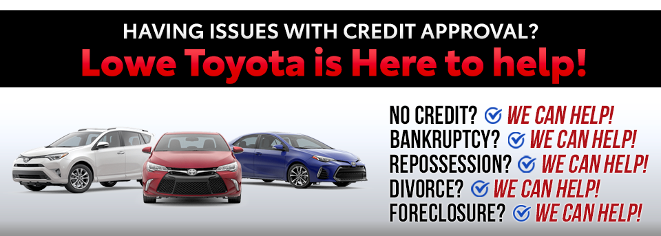 Having Issues With Credit Approval? Lowe Toyota is Here to help!