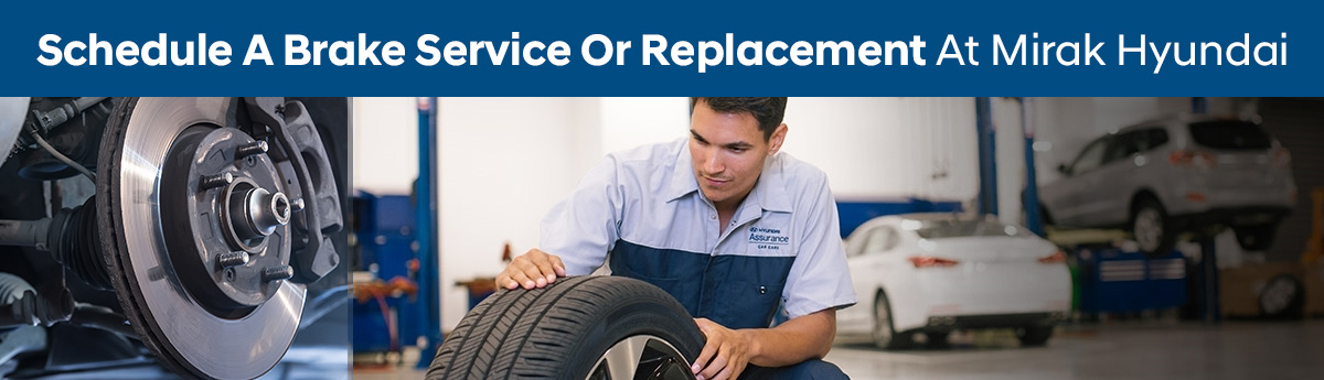 Schedule A Brake Service Or Replacement At Mirak Hyundai