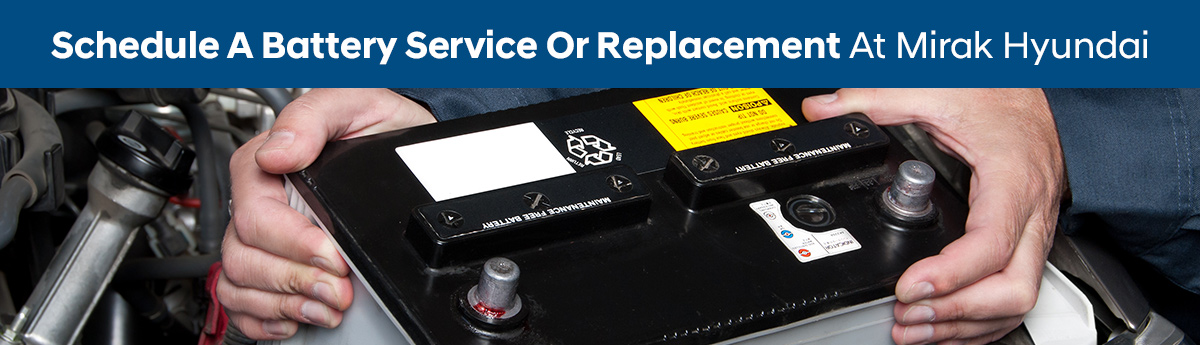 Schedule A Battery Service Or Replacement At Mirak Hyundai