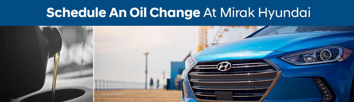 Schedule An Oil Change At Mirak Hyundai