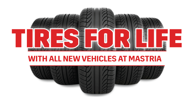 Tires For Life with All New Vehicles at Mastria
