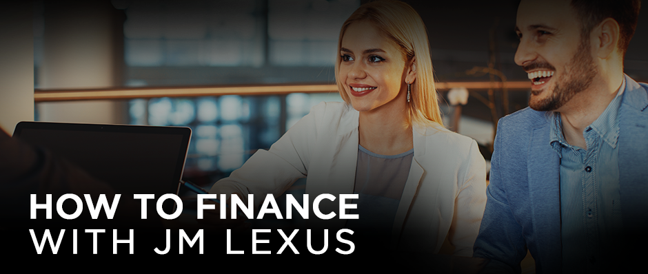 HOW TO FINANCE  WITH JM LEXUS