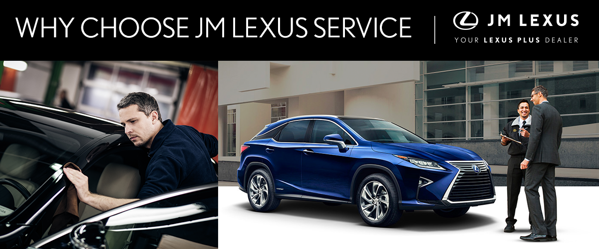 WHY CHOOSE JM LEXUS SERVICE