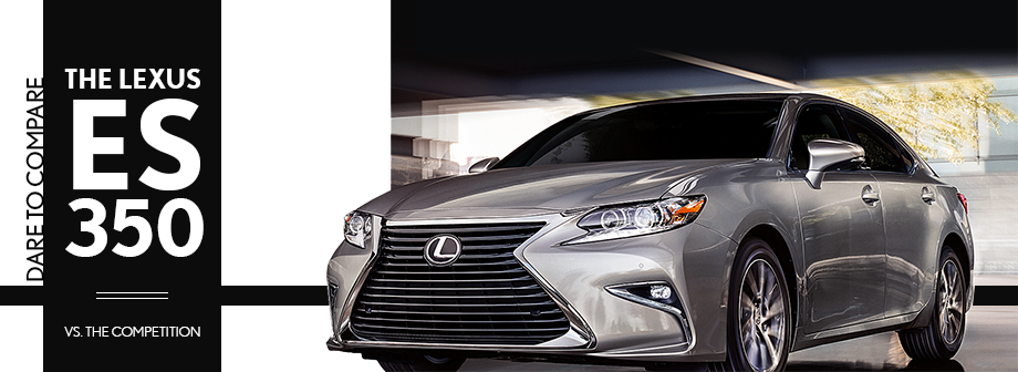 Dare to Compare the 2017 Lexus ES against the Competition