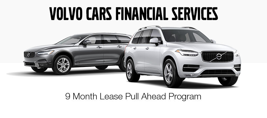 Volvo Cars Financial Services 9 Month Lease Pull Ahead Program