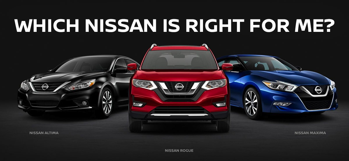 Which Nissan Is Right For Me?