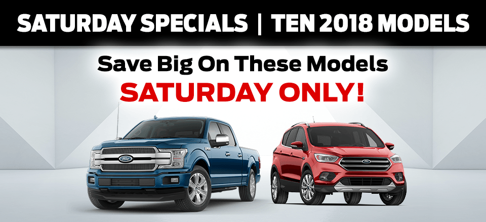 Saturday Specials | Ten 2018 Models - Save Big On These Models Saturday Only