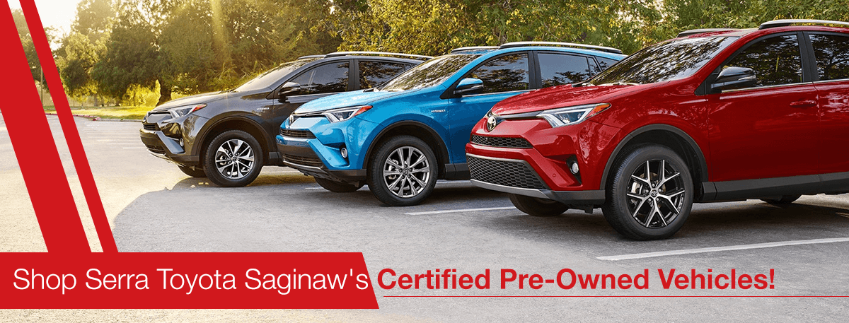 Pre Owned Vehicles >> Buy Certified Pre Owned Near Saginaw Mi Serra Toyota Saginaw