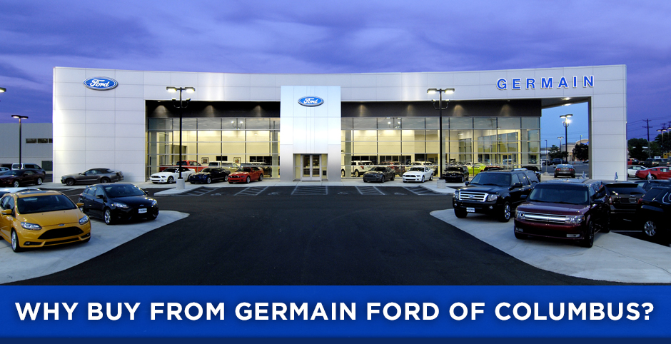 Why Buy From Germain Ford Of Columbus Oh Ford Dealer
