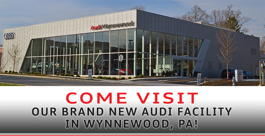 Audi Wynnewood Opens New Facility PA Audi Dealership - Audi dealers pa
