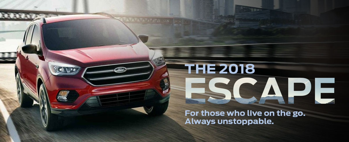 The 2018 Ford Escape  - Choice of four models, three engines